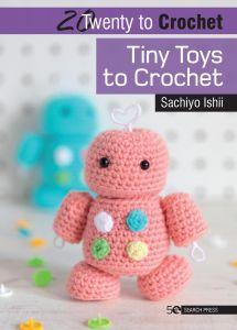 20TM: Tiny Toys to Crochet