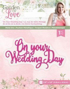 Garden of Love - Metal Die - On Your Wedding Day