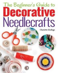 The Beginners Guide to Decorative Needlecrafts