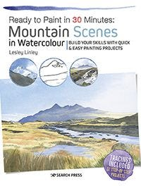 Ready to Paint in 30 Minutes: Mountain Scenes in Watercolour