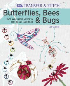 Transfer & Stitch: Butterflies, Bees & Bugs